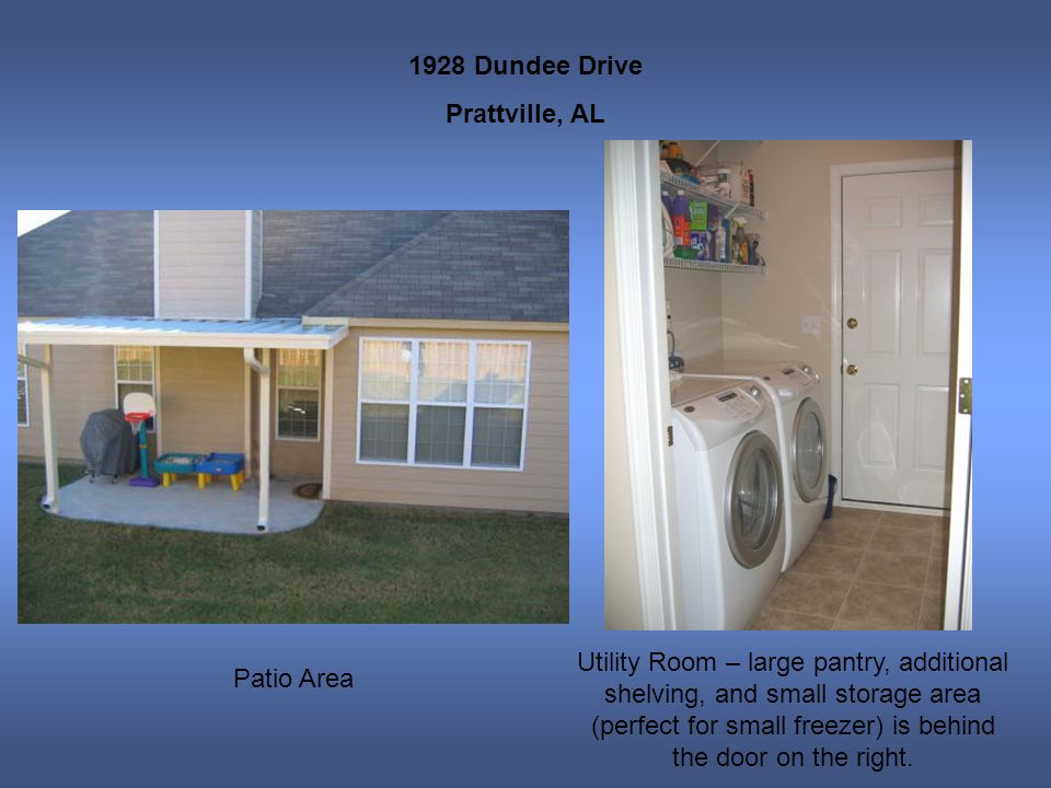 1928 Dundee Drive Prattville, AL Patio Area Utility Room – large pantry, additional shelving, and small storage area (perfect for small freezer) is be