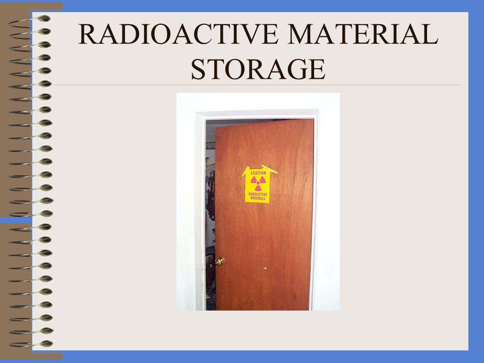 RADIOACTIVE MATERIAL STORAGE