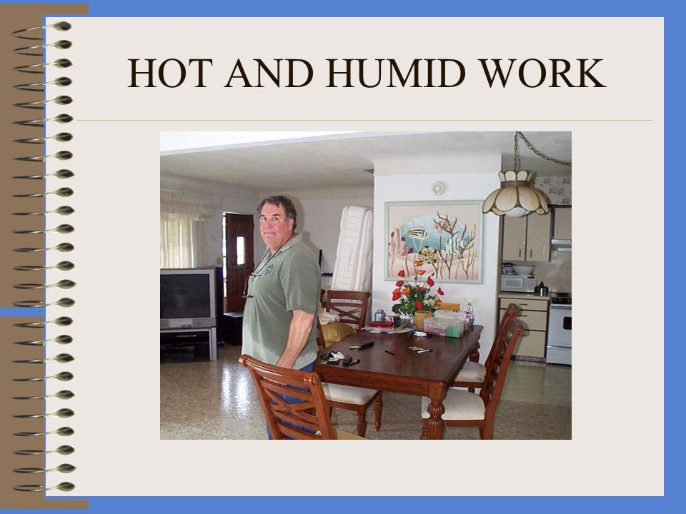 HOT AND HUMID WORK