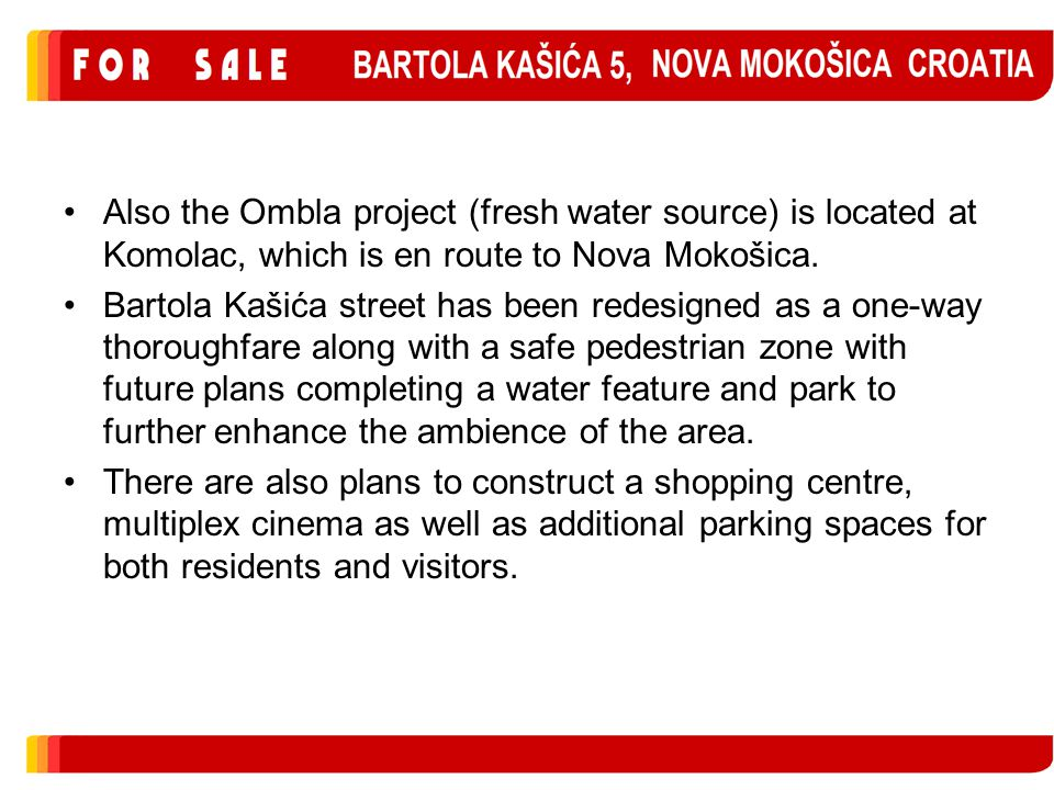 Also the Ombla project (fresh water source) is located at Komolac, which is en route to Nova Mokošica.