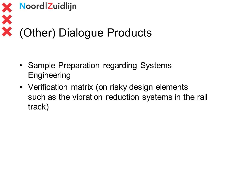 (Other) Dialogue Products Sample Preparation regarding Systems Engineering Verification matrix (on risky design elements such as the vibration reduction systems in the rail track)
