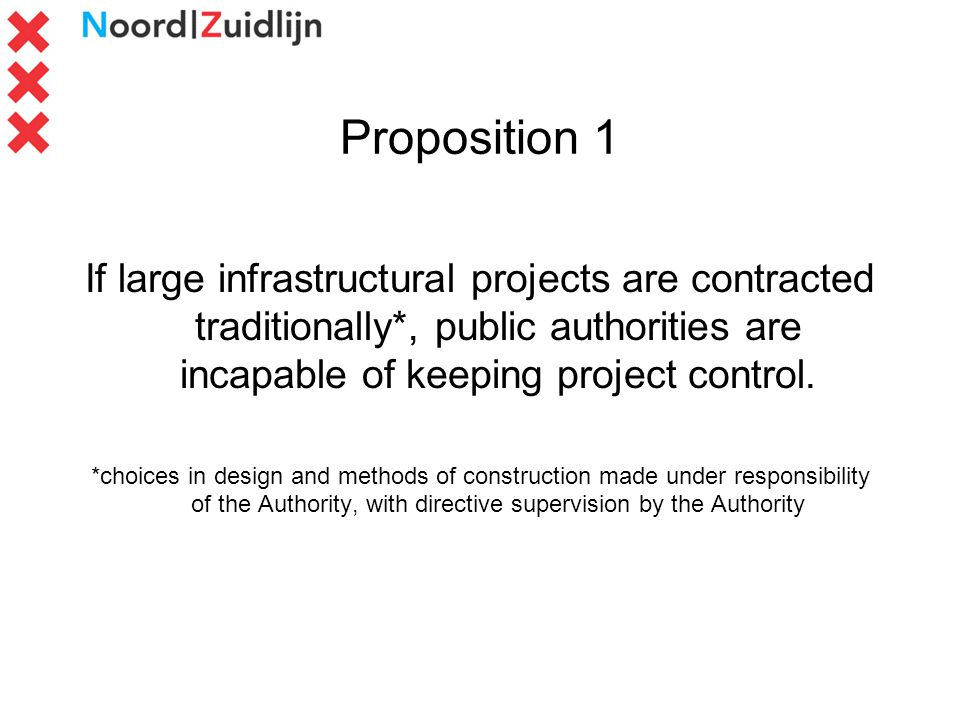 Proposition 1 If large infrastructural projects are contracted traditionally*, public authorities are incapable of keeping project control.