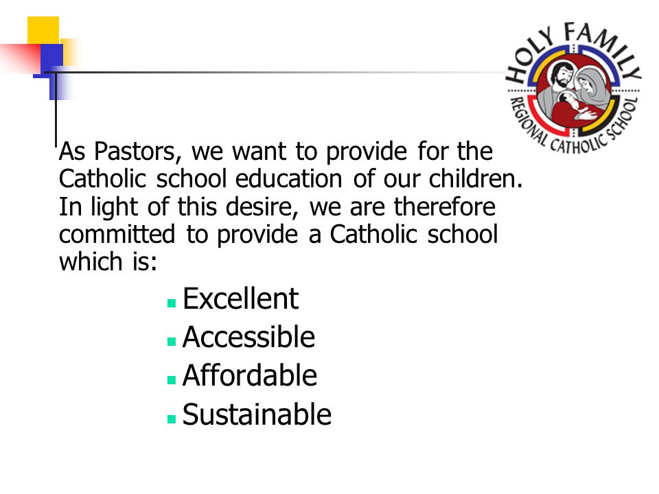 As Pastors, we want to provide for the Catholic school education of our children.