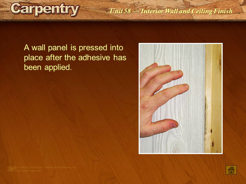 Unit 58 Interior Wall and Ceiling Finish Adhesive is applied in 3 long beads, 6 apart, at intermediate studs or at furring strips behind the panel.