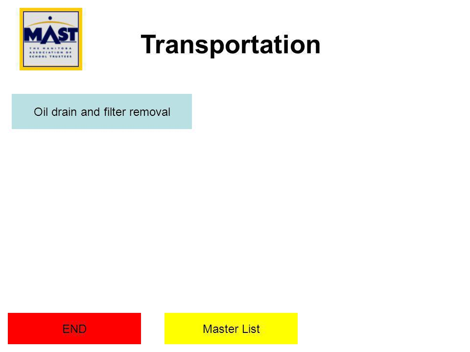 END Oil drain and filter removal Transportation Master List