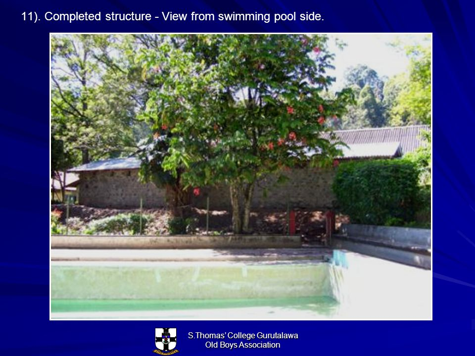 S.Thomas College Gurutalawa Old Boys Association 11). Completed structure - View from swimming pool side.