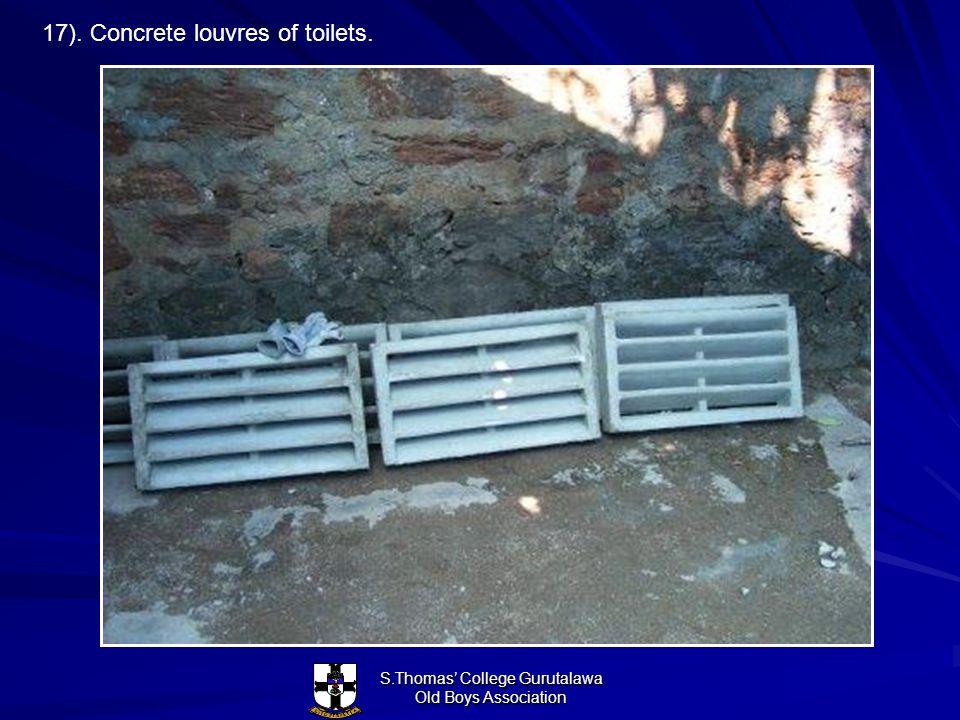 S.Thomas College Gurutalawa Old Boys Association 17). Concrete louvres of toilets.