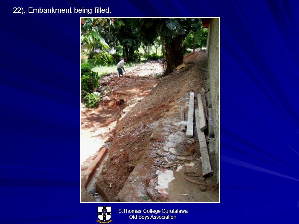 S.Thomas College Gurutalawa Old Boys Association 22). Embankment being filled.