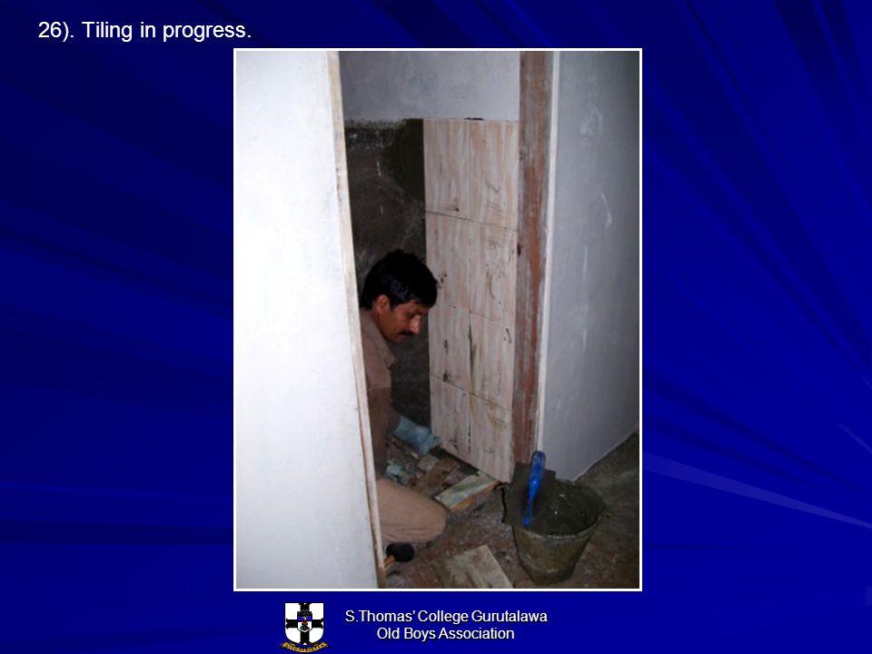S.Thomas College Gurutalawa Old Boys Association 26). Tiling in progress.