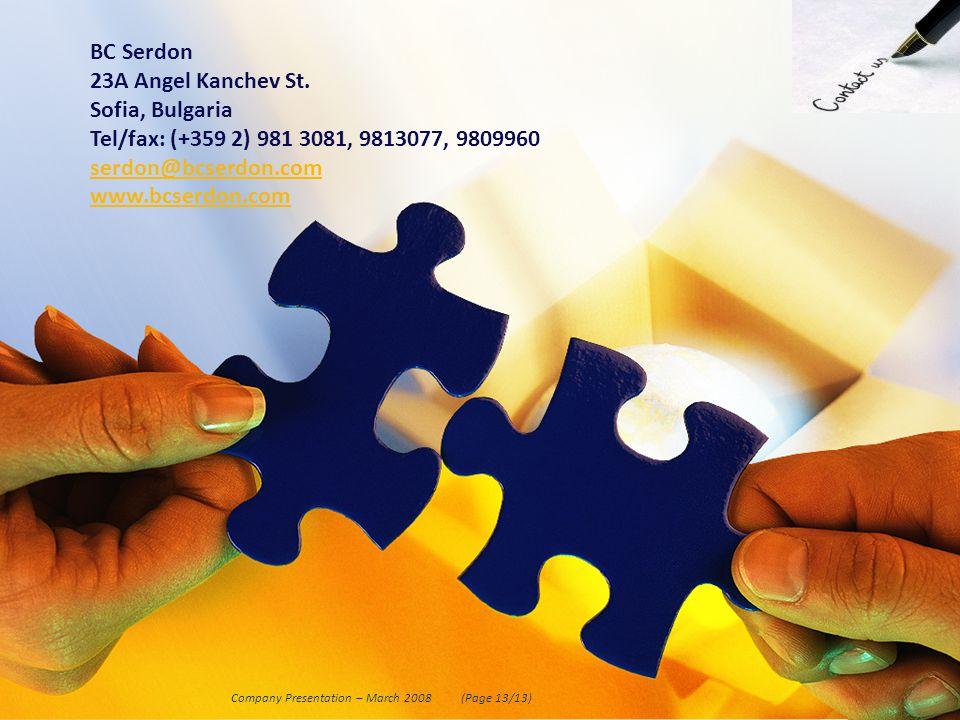 BC Serdon 23A Angel Kanchev St. Sofia, Bulgaria Tel/fax: (+359 2) 981 3081, 9813077, 9809960 serdon@bcserdon.com www.bcserdon.com (Page 13/13) Company