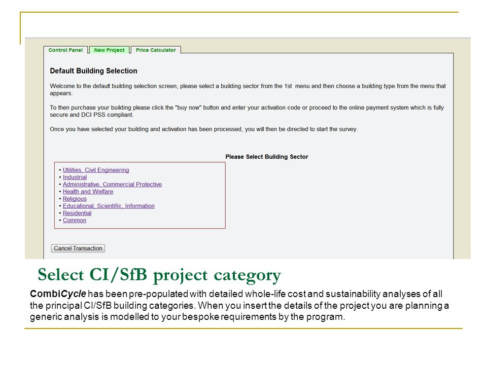 Select CI/SfB project category CombiCycle has been pre-populated with detailed whole-life cost and sustainability analyses of all the principal CI/SfB
