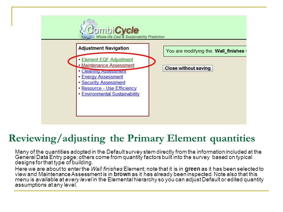 Reviewing/adjusting the Primary Element quantities Many of the quantities adopted in the Default survey stem directly from the information included at