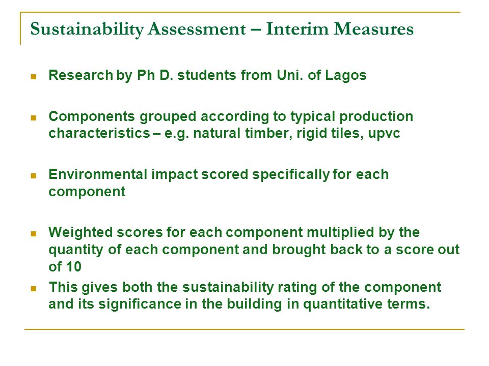 Sustainability Assessment – Interim Measures Research by Ph D. students from Uni. of Lagos Components grouped according to typical production characte