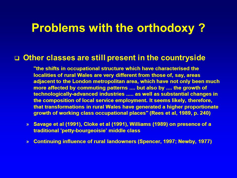 Problems with the orthodoxy ? Other classes are still present in the countryside