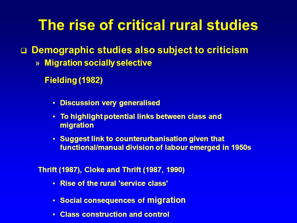The rise of the rural service class Cloke and Thrift (1987) - 3 major changes in the class structure of modern capitalist societies »The division of labour between conception/management and assembly »Rising complexity of work has necessitated the development of new skills which are highly valued but limited in supply »Consumption has also become a key issue in class formation Suggest that these changes have led to a sea change in the basic class structure (p.