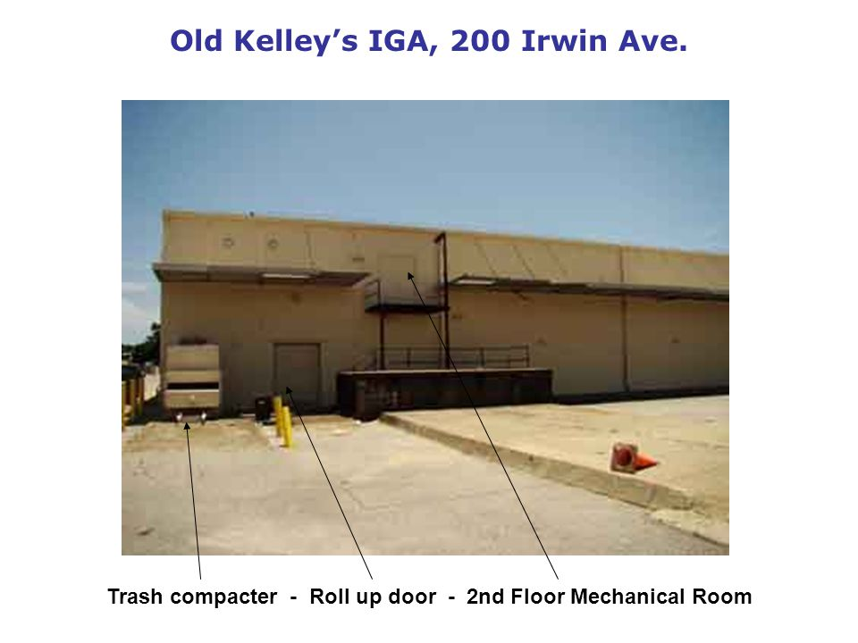 Old Kelleys IGA, 200 Irwin Ave. Trash compacter - Roll up door - 2nd Floor Mechanical Room