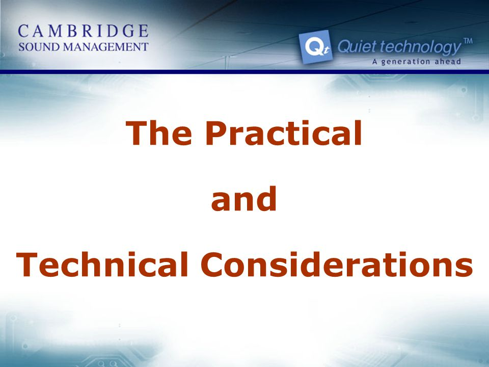 The Practical and Technical Considerations