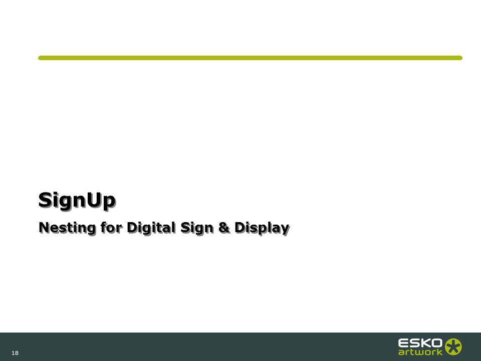 18 SignUp Nesting for Digital Sign & Display
