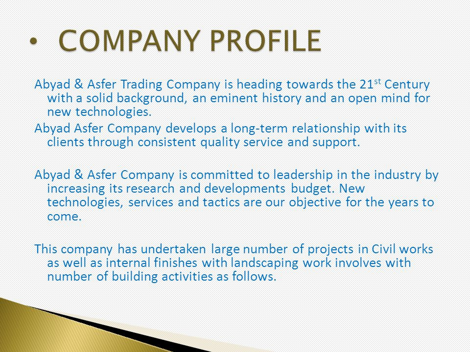 Abyad & Asfer Trading Company is heading towards the 21 st Century with a solid background, an eminent history and an open mind for new technologies.