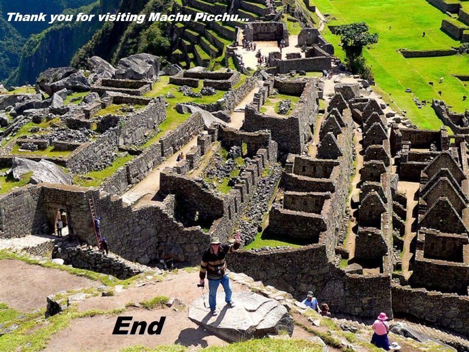 Thank you for visiting Machu Picchu… End