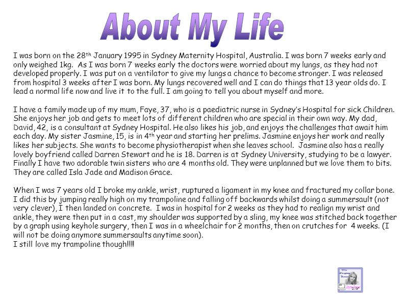 I was born on the 28 th January 1995 in Sydney Maternity Hospital, Australia.