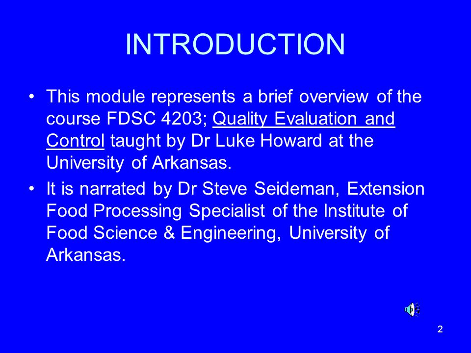 2 INTRODUCTION This module represents a brief overview of the course FDSC 4203; Quality Evaluation and Control taught by Dr Luke Howard at the Univers