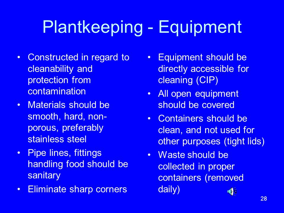 28 Plantkeeping - Equipment Constructed in regard to cleanability and protection from contamination Materials should be smooth, hard, non- porous, pre