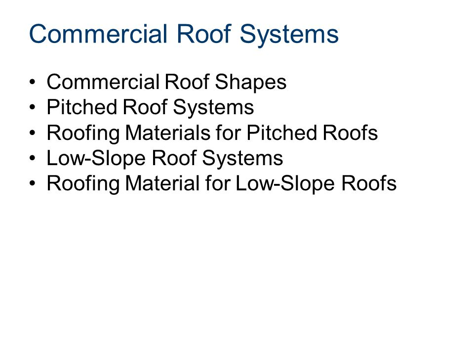 Commercial Roof Shapes ShedGableHipGable with Dormer Low-slope Gable & ValleyHip & ValleyGambrel Roofs for small commercial buildings can be similar to residential pitched roof shapes.