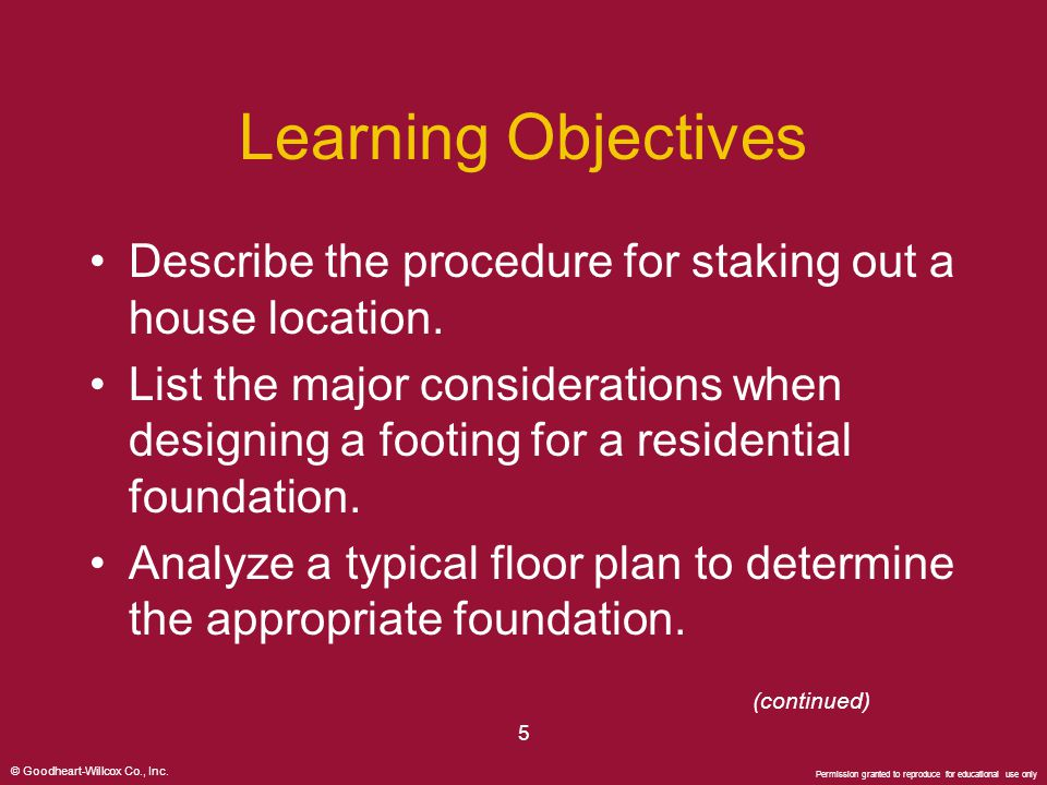 © Goodheart-Willcox Co., Inc. Permission granted to reproduce for educational use only 5 Learning Objectives Describe the procedure for staking out a