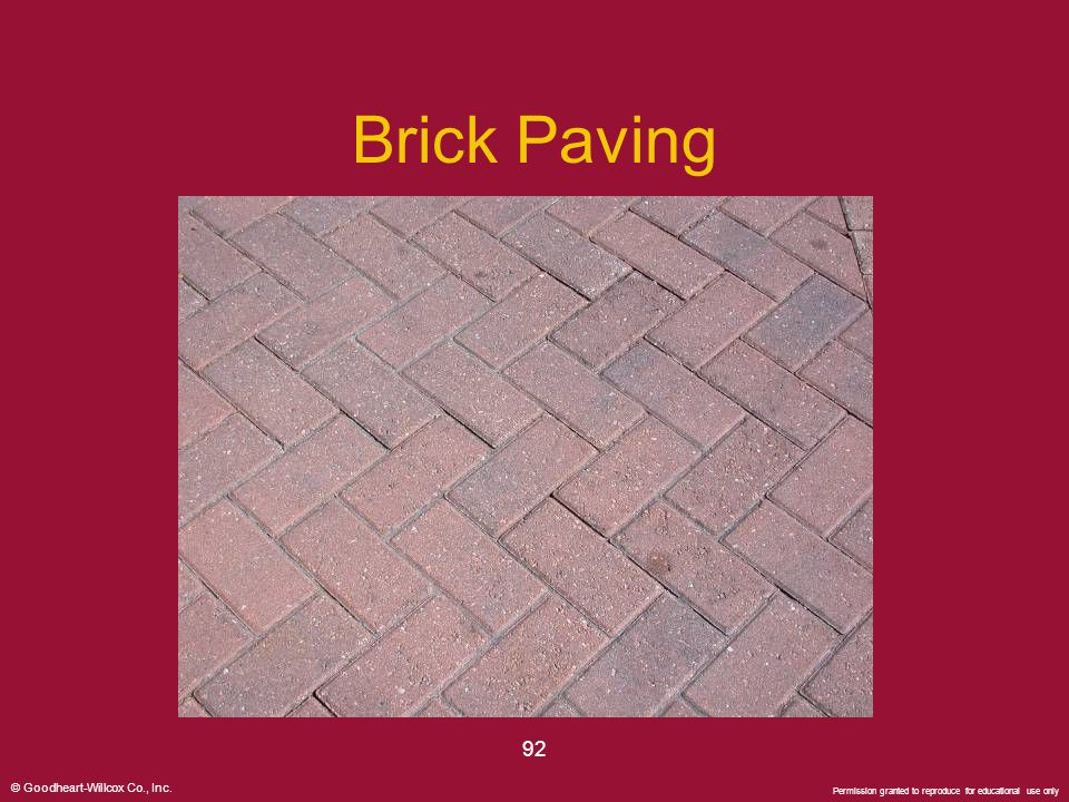 © Goodheart-Willcox Co., Inc. Permission granted to reproduce for educational use only 92 Brick Paving
