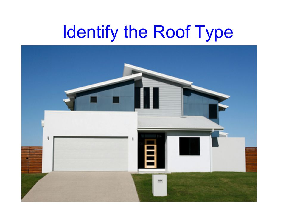 Identify the Roof Type