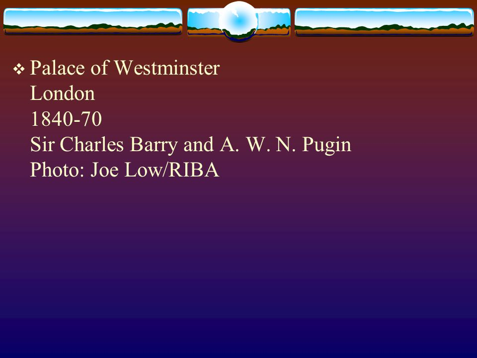 Palace of Westminster London 1840-70 Sir Charles Barry and A. W. N. Pugin Photo: Joe Low/RIBA