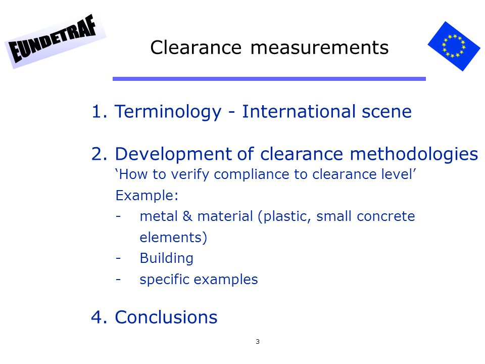 3 Clearance measurements 1. Terminology - International scene 2. Development of clearance methodologies How to verify compliance to clearance level Ex