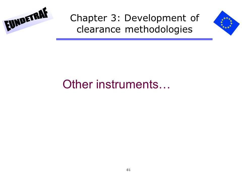 81 Chapter 3: Development of clearance methodologies Other instruments…