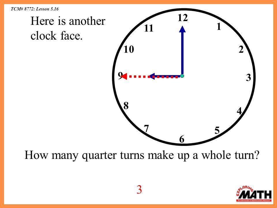 TCM# 8772: Lesson 5.16 How many quarter turns make up a whole turn.