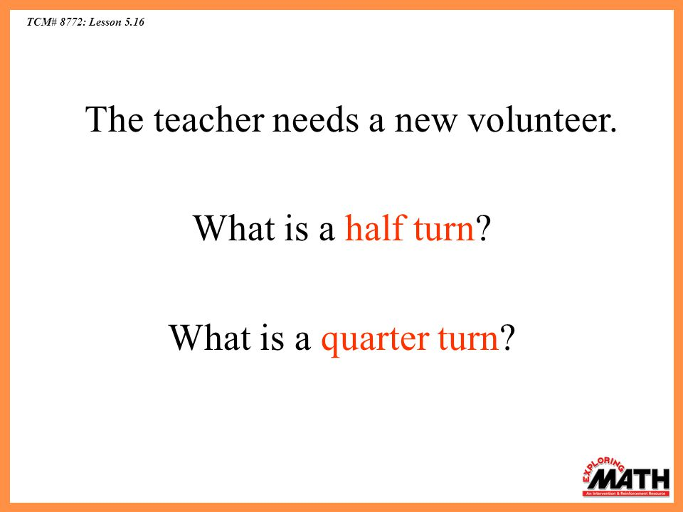 TCM# 8772: Lesson 5.16 What is a half turn.What is a quarter turn.