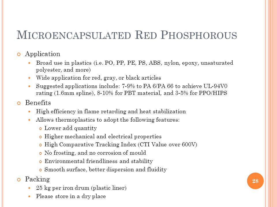 M ICROENCAPSULATED R ED P HOSPHOROUS Application Broad use in plastics (i.e.
