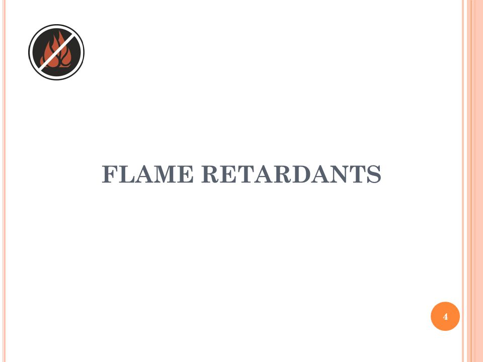 FLAME RETARDANTS 4