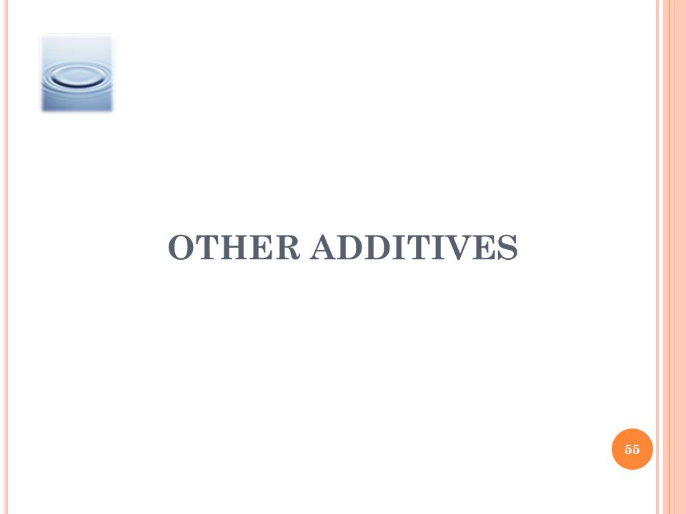 OTHER ADDITIVES 55