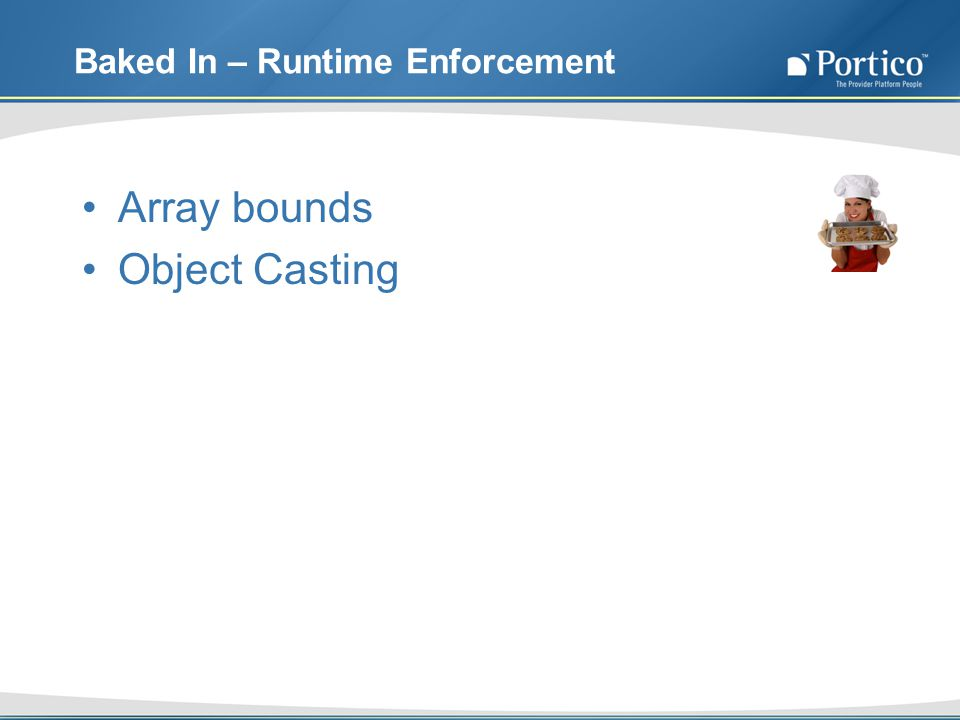 Baked In – Runtime Enforcement Array bounds Object Casting