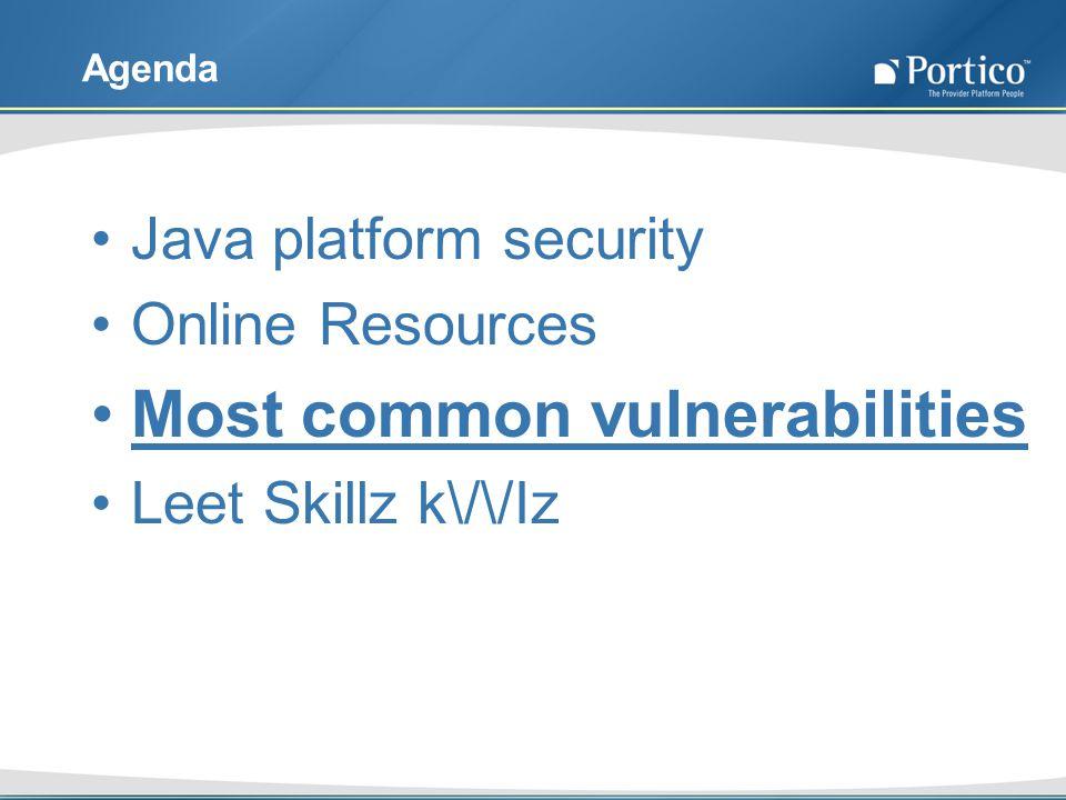 Agenda Java platform security Online Resources Most common vulnerabilities Leet Skillz k\/\/Iz