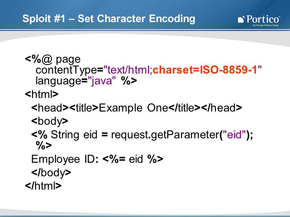 Sploit #1 – Set Character Encoding Example One Employee ID: