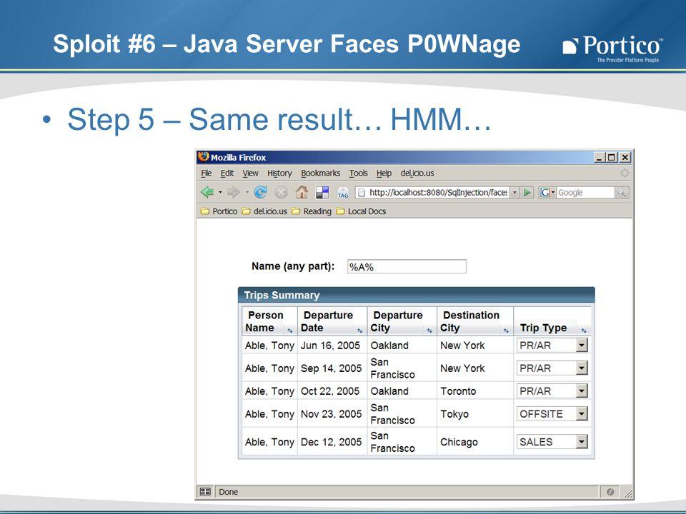 Sploit #6 – Java Server Faces P0WNage Step 5 – Same result… HMM…