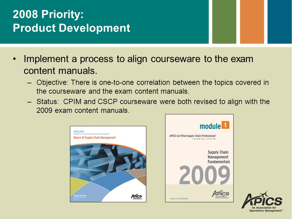 BSCM – Rewritten –Topics have been aligned with the 2009 Exam Content Manual.