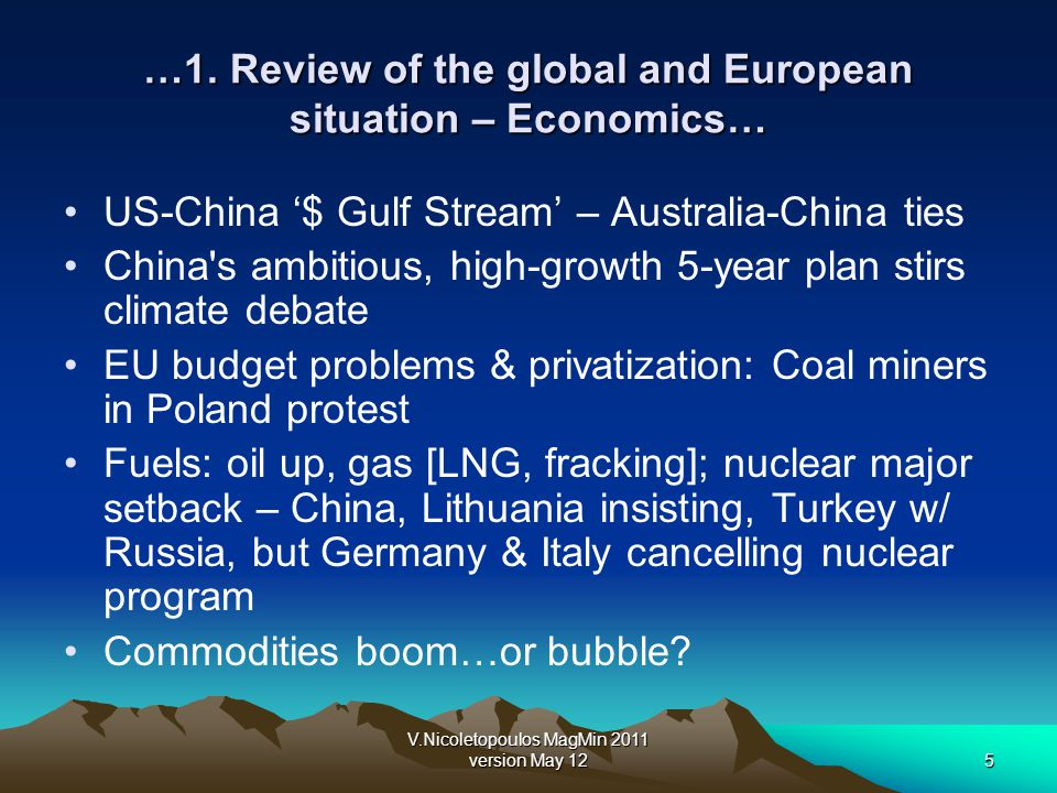 V.Nicoletopoulos MagMin 2011 version May 125 …1. Review of the global and European situation – Economics… US-China $ Gulf Stream – Australia-China tie