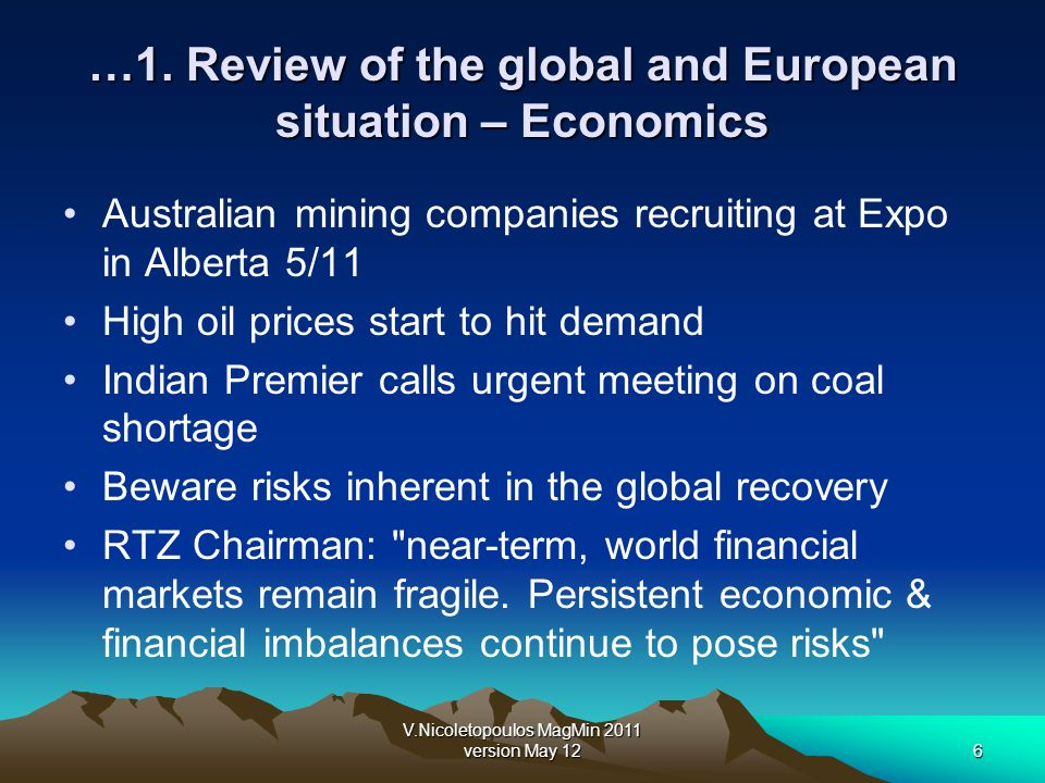 V.Nicoletopoulos MagMin 2011 version May 126 …1. Review of the global and European situation – Economics Australian mining companies recruiting at Exp