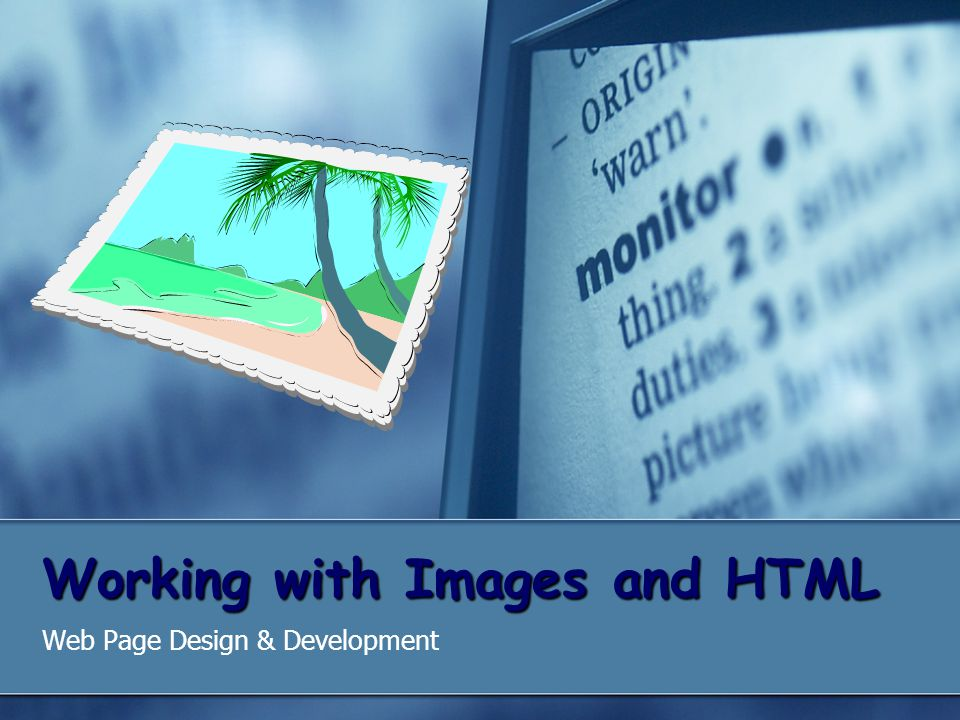 Working with Images and HTML Web Page Design & Development