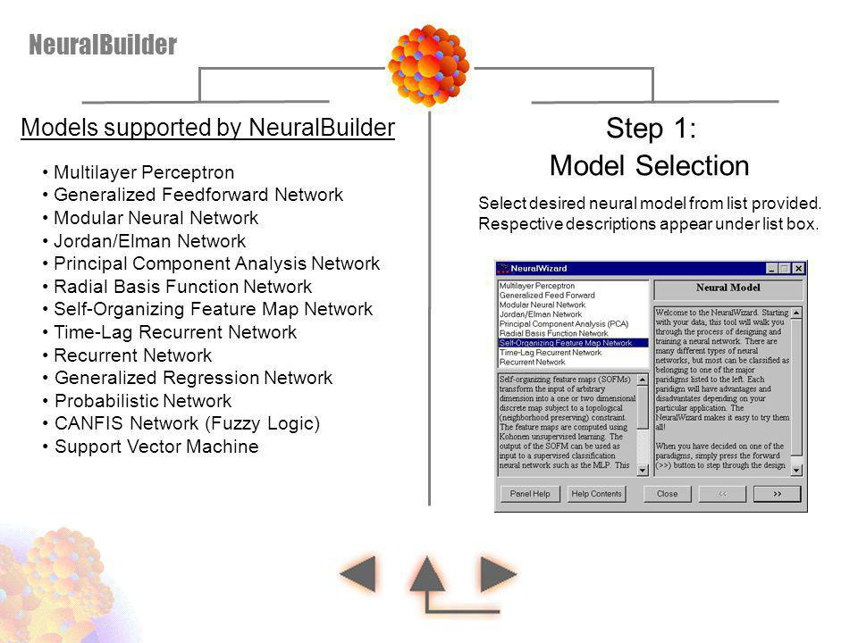 Select desired neural model from list provided. Respective descriptions appear under list box. Model Selection Step 1: Models supported by NeuralBuild