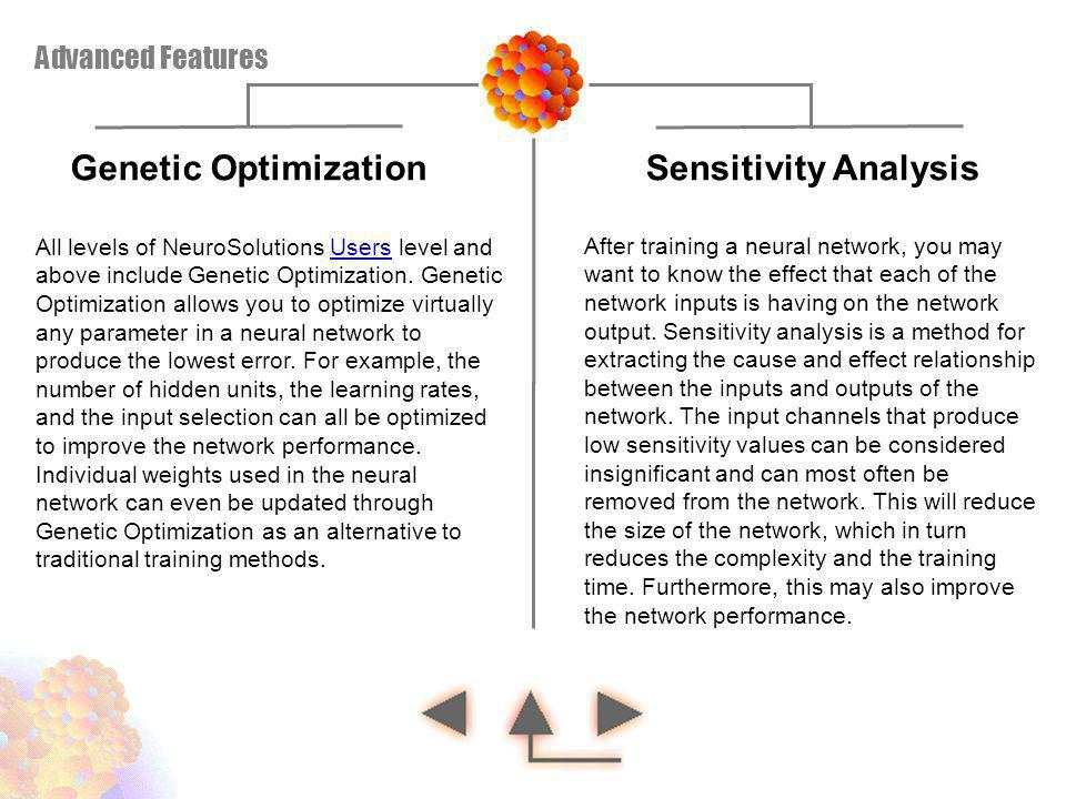 Genetic Optimization All levels of NeuroSolutions Users level and above include Genetic Optimization. Genetic Optimization allows you to optimize virt