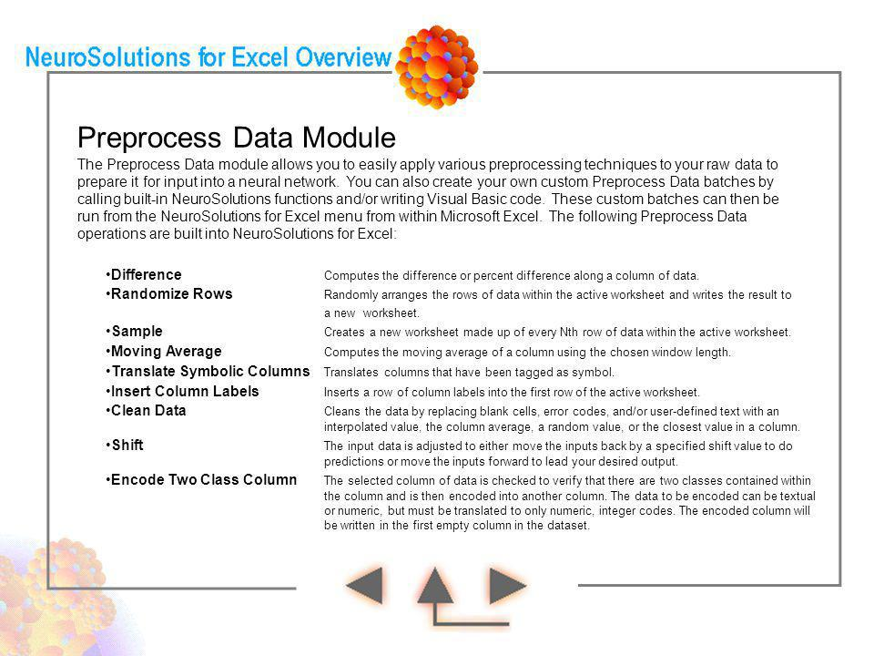 Preprocess Data Module The Preprocess Data module allows you to easily apply various preprocessing techniques to your raw data to prepare it for input